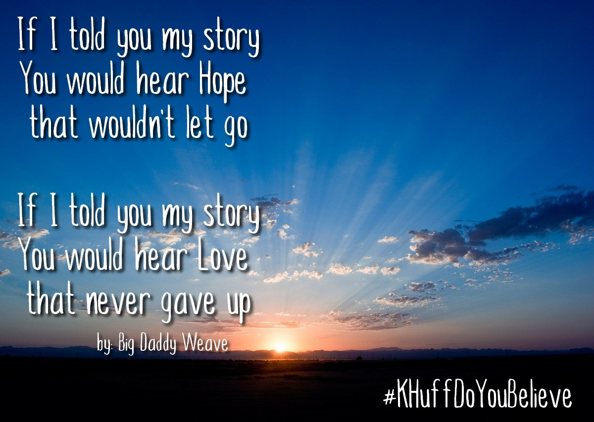 Kristen's Story - Poem > Because She Believed