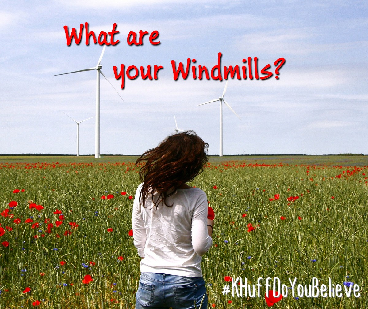 What are your Windmills