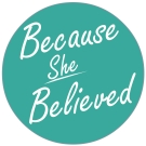 Because She Believed