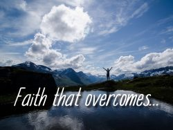 Faith that Overcomes